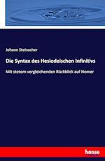 Die Syntax Des Hesiodeischen Infinitivs