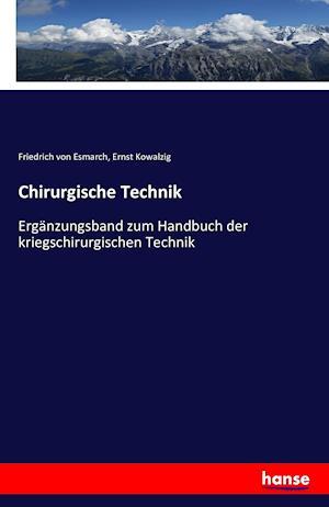 Chirurgische Technik af Friedrich Von Esmarch, Ernst Kowalzig