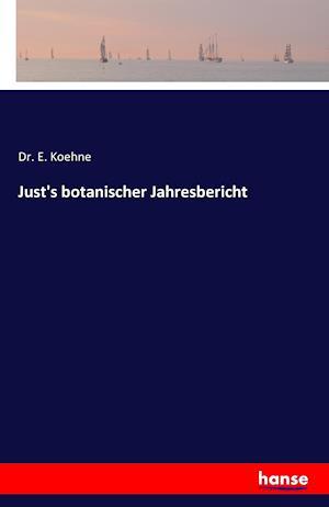 Just's Botanischer Jahresbericht af Dr E. Koehne