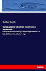 Genealogie Des Erlauchten Stammhauses Wittelsbach