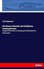 Die Altesten Urkunden Des Erzbisthums Hamburg-Bremen