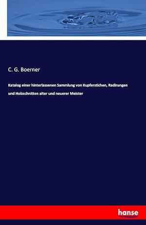 Bog, paperback Katalog Einer Hinterlassenen Sammlung Von Kupferstichen, Radirungen Und Holzschnitten Alter Und Neuerer Meister