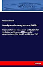 Das Gymnasium Augustum Zu Gorlitz