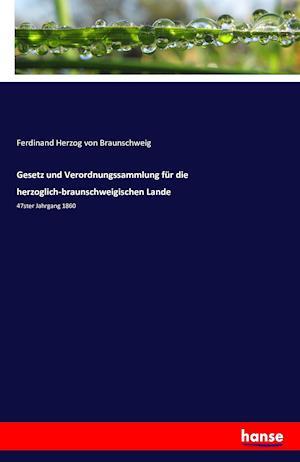 Bog, paperback Gesetz Und Verordnungssammlung Fur Die Herzoglich-Braunschweigischen Lande af Ferdinand Herzog Von Braunschweig