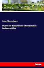 Studien Zur Deutschen Und Schweizerischen Rechtsgeschichte