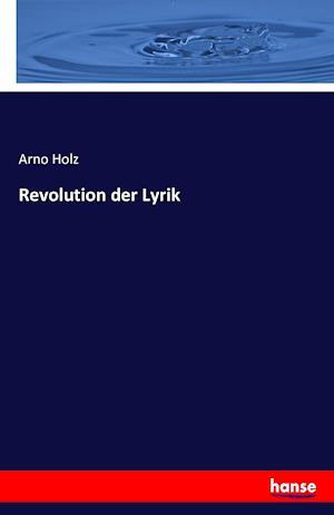 Bog, paperback Revolution Der Lyrik af Arno Holz
