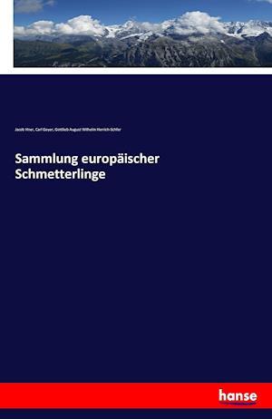 Sammlung Europaischer Schmetterlinge af Carl Geyer, Gottlieb August Wilhelm Herrich-Schfer, Jacob Hner