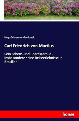 Bog, paperback Carl Friedrich Von Martius af Hugo Schramm-MacDonald