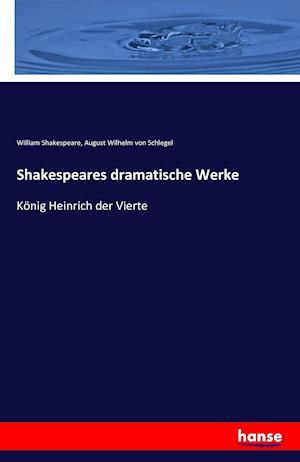 Bog, paperback Shakespeares Dramatische Werke af August Wilhelm Von Schlegel, William Shakespeare