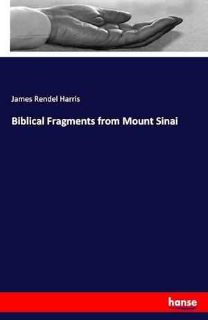 Bog, paperback Biblical Fragments from Mount Sinai af James Rendel Harris