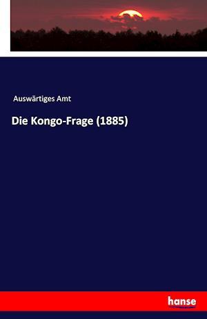 Die Kongo-Frage (1885) af Auswartiges Amt