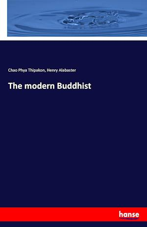 The Modern Buddhist af Henry Alabaster, Chao Phya Thipakon