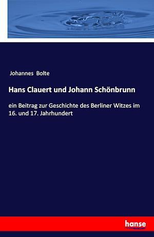 Bog, paperback Hans Clauert Und Johann Schonbrunn af Johannes Bolte