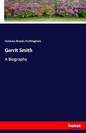 Bog, paperback Gerrit Smith af Octavius Brooks Frothingham