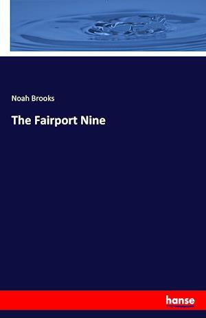 Bog, paperback The Fairport Nine af Noah Brooks