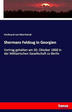 Shermans Feldzug in Georgien af Ferdinand Von Meerheimb