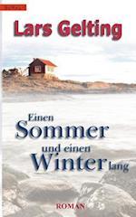 Einen Sommer Und Einen Winter Lang af Lars Gelting