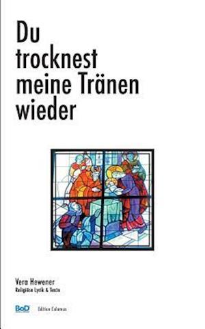 Bog, paperback Du Trocknest Meine Tranen Wieder af Vera Hewener