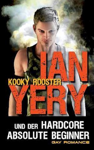 Bog, paperback Ian Yery Und Der Hardcore Absolute Beginner af Kooky Rooster