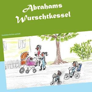 Bog, paperback Abrahams Wurschtkessel af Brigitte Grafin Adelmann