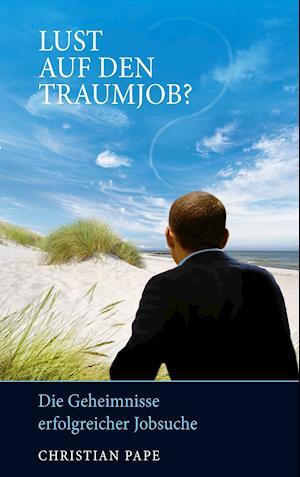 Bog, paperback Lust Auf Den Traumjob? af Christian Pape
