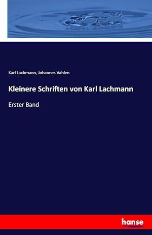 Bog, paperback Kleinere Schriften Von Karl Lachmann af Karl Lachmann, Johannes Vahlen