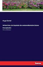 William Penn, Der Begrunder Des Nordamerikanischen Staates Pennsylvanien af Hugo Oertel