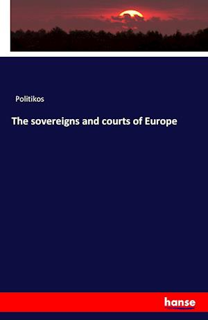 Bog, paperback The Sovereigns and Courts of Europe