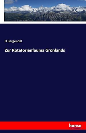 Zur Rotatorienfauma Gronlands af D. Bergendal