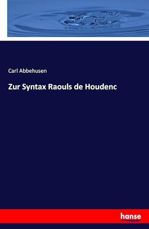 Bog, paperback Zur Syntax Raouls de Houdenc af Carl Abbehusen