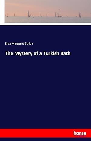 Bog, paperback The Mystery of a Turkish Bath af Eliza Margaret Gollan