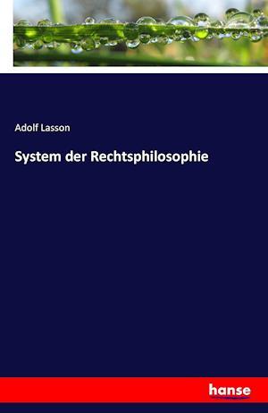 Bog, paperback System Der Rechtsphilosophie af Adolf Lasson