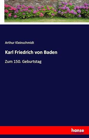 Bog, paperback Karl Friedrich Von Baden af Arthur Kleinschmidt