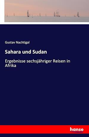Bog, paperback Sahara Und Sudan af Gustav Nachtigal