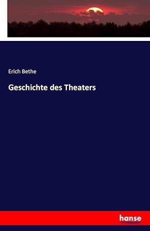 Bog, paperback Geschichte Des Theaters af Erich Bethe