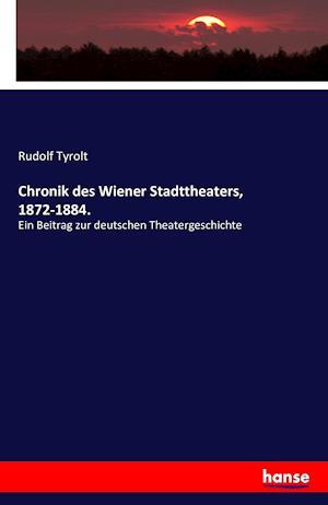 Bog, paperback Chronik Des Wiener Stadttheaters, 1872-1884. af Rudolf Tyrolt