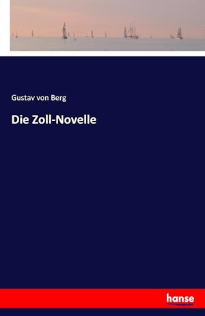 Bog, paperback Die Zoll-Novelle af Gustav Von Berg