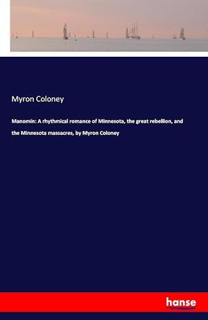 Bog, paperback Manomin af Myron Coloney