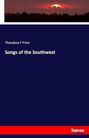Bog, paperback Songs of the Southwest af Theodore F. Price