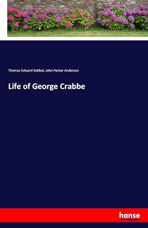 Bog, paperback Life of George Crabbe af John Parker Anderson, Thomas Edward Kebbel