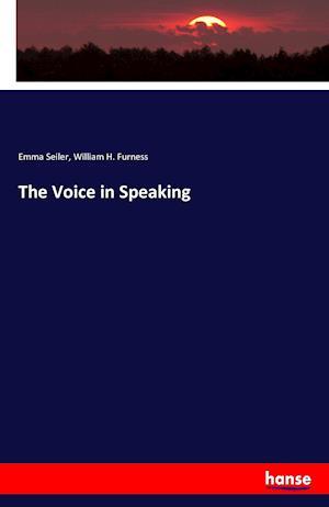 Bog, paperback The Voice in Speaking af Emma Seiler, William H. Furness