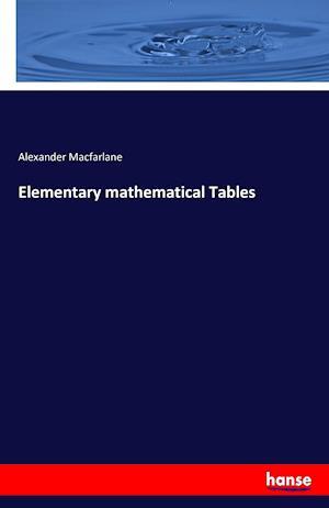 Bog, paperback Elementary Mathematical Tables af Alexander Macfarlane