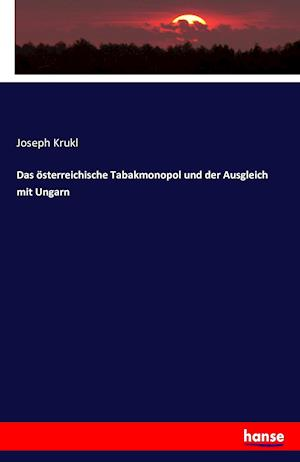 Bog, paperback Das Osterreichische Tabakmonopol Und Der Ausgleich Mit Ungarn af Joseph Krukl