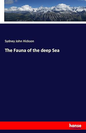 Bog, paperback The Fauna of the Deep Sea af Sydney John Hickson