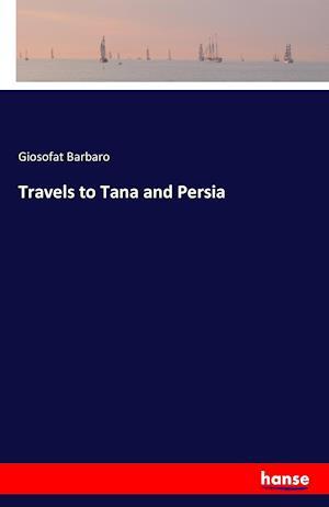 Bog, paperback Travels to Tana and Persia af Giosofat Barbaro