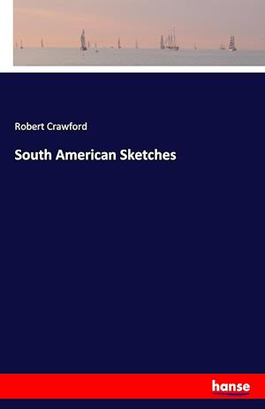 Bog, paperback South American Sketches af Robert Crawford
