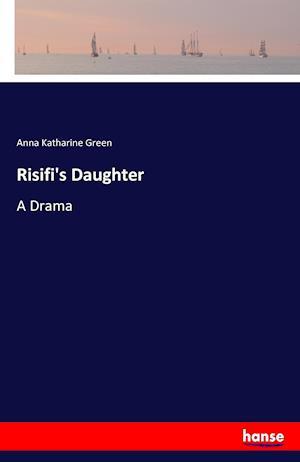 Bog, paperback Risifi's Daughter af Anna Katharine Green