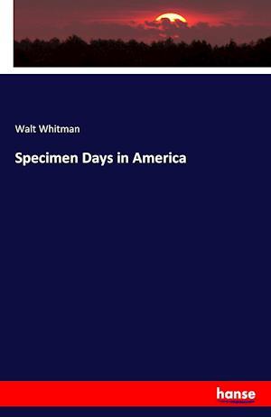 Bog, paperback Specimen Days in America af Whitman Walt