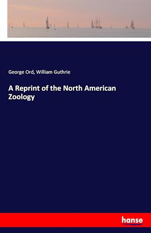 Bog, paperback A Reprint of the North American Zoology af William Guthrie, George Ord