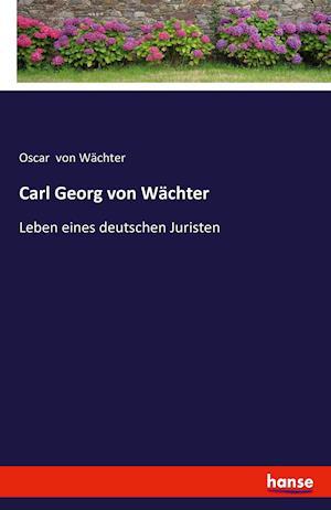 Bog, paperback Carl Georg Von Wachter af Oscar Von Wachter